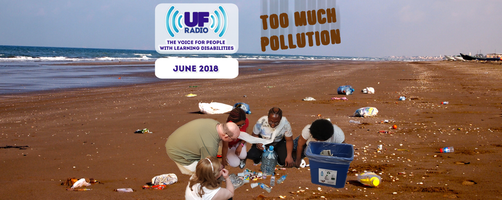 "UF Radio - June 2018: ""Too Much Pollution!"""