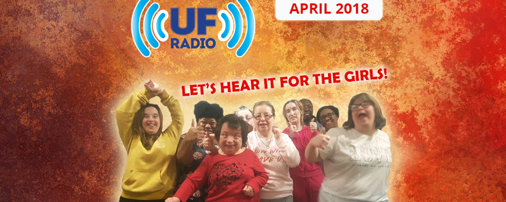 "UF Radio - April 2018: ""Let's hear it for the girls!"""