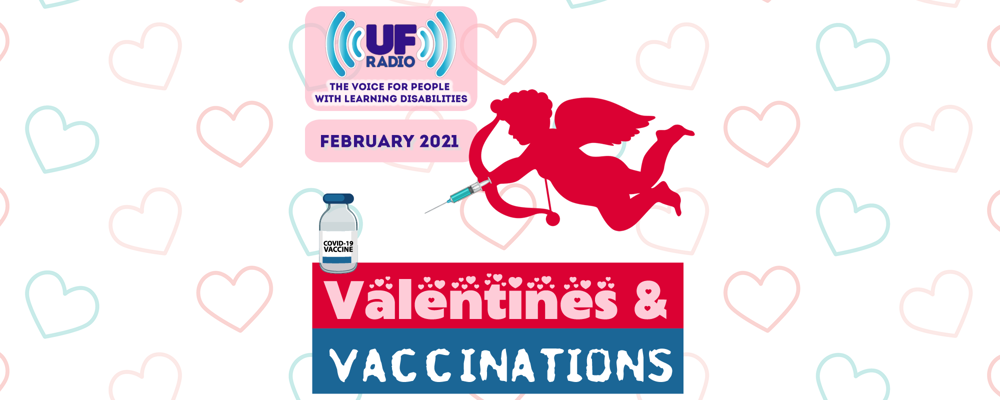 "UF Radio - February 2021: ""Valentines and Vaccinations"""